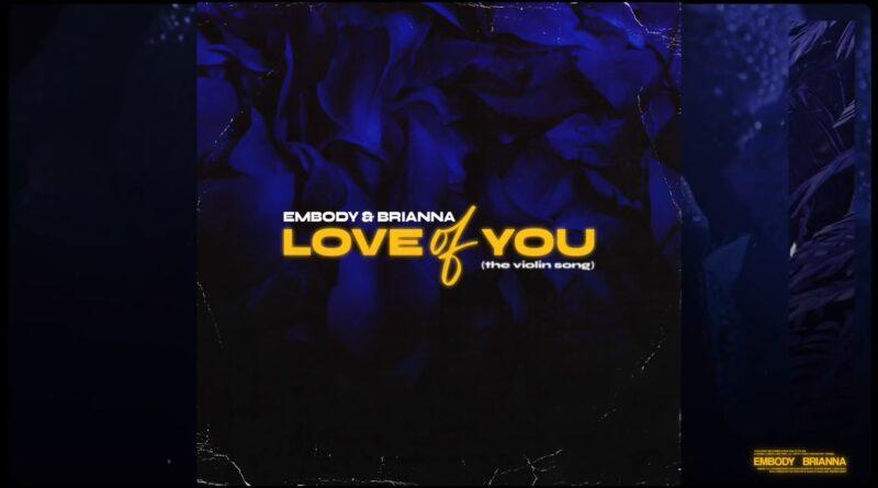 Embody & Brianna - Love of You перевод